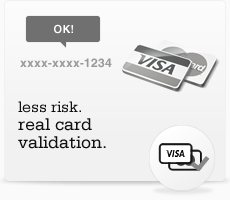 Less risk. Full credit card validation.